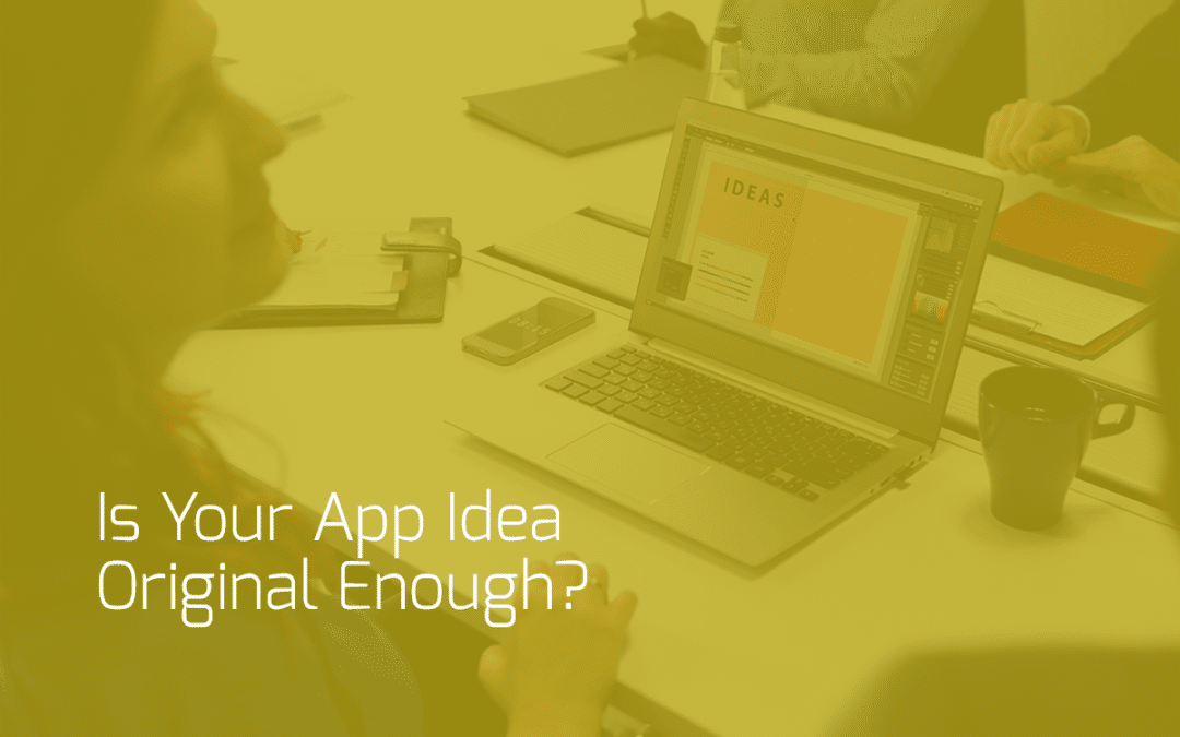 Your mobile app idea is not that original… and what to do about it